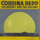 Corrina Repp - The Absent and The Distant - Digital FLAC Album